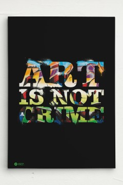 Art is not a crime Canvas Leinwand