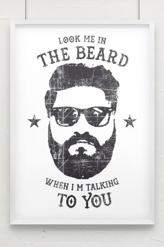 Look me in the Beard Poster
