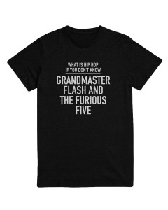 What is Hip Hop if you don´t know Grandmaster Flash and the Furious Five